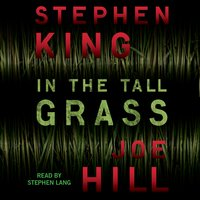 In the Tall Grass - Stephen King,Joe Hill