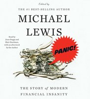 Panic!: The Story of Modern Financial Insanity - Michael Lewis
