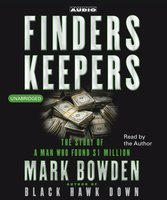 Finders Keepers: The Story of a Man who found $1 Million - Mark Bowden