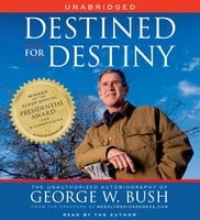 Destined for Destiny: The Unauthorized Autobiography of George W. Bush - Scott Dikkers,Peter Hilleren