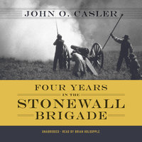 Four Years in the Stonewall Brigade - John O. Casler