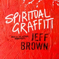 Spiritual Graffiti - Jeff Brown