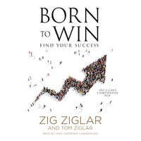 Born to Win - Zig Ziglar,Tom Ziglar