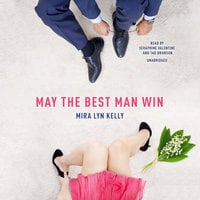 May the Best Man Win - Mira Lyn Kelly