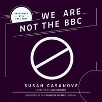 We Are Not the BBC - Susan Casanove