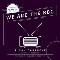 We Are the BBC - Susan Casanove