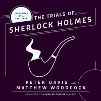 The Trial of Sherlock Holmes - Peter Davis,Matthew Woodcock