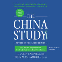 The China Study, Revised and Expanded Edition - T. Colin Campbell, Thomas M. Campbell
