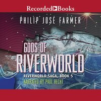 Gods of Riverworld - Philip José Farmer