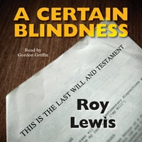A Certain Blindness - Roy Lewis