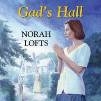 Gad's Hall - Norah Lofts