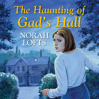 The Haunting of Gad's Hall - Norah Lofts