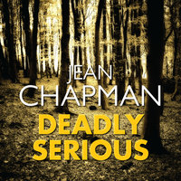 Deadly Serious - Jean Chapman