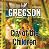 Cry of the Children - J.M. Gregson
