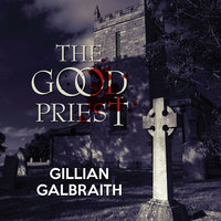 The Good Priest - Gillian Galbraith