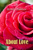 About Love - Anton Chekhov