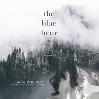 The Blue Hour - Laura Pritchett