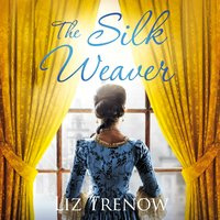 The Silk Weaver - Liz Trenow