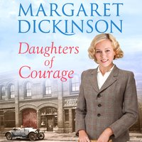 Daughters of Courage - Margaret Dickinson
