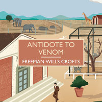 Antidote to Venom - Freeman Wills Crofts