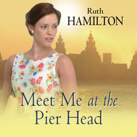 Meet Me at the Pier Head - Ruth Hamilton