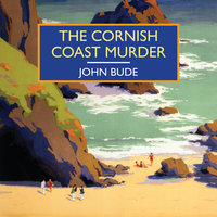 The Cornish Coast Murder - John Bude