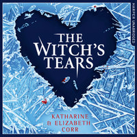 The Witch's Tears - Elizabeth Corr,Katharine Corr