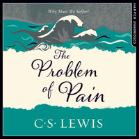 The Problem of Pain - C.S. Lewis