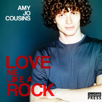 Love Me Like a Rock - Amy Jo Cousins