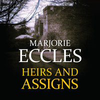 Heirs and Assigns - Marjorie Eccles