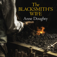 The Blacksmith's Wife - Anne Doughty