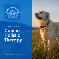 Canine Holistic Therapy - Various Authors