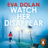 Watch Her Disappear - Eva Dolan