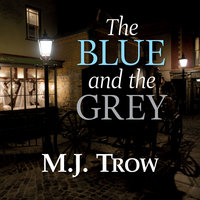 The Blue and the Grey - M.J. Trow