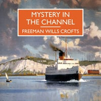 Mystery in the Channel - Freeman Wills Crofts