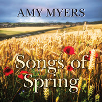 Songs of Spring - Amy Myers