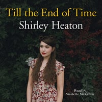 Till The End of Time - Shirley Heaton