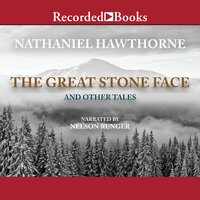 Great Stone Face and Other Tales - Nathaniel Hawthorne