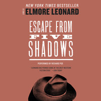 Escape from Five Shadows - Elmore Leonard