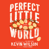 Perfect Little World - Kevin Wilson