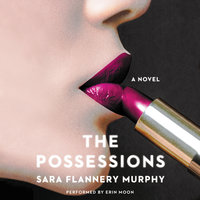 The Possessions - Sara Flannery Murphy
