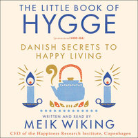 The Little Book of Hygge: Danish Secrets to Happy Living - Meik Wiking