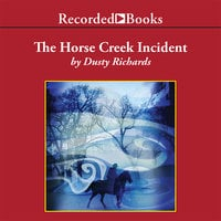 The Horse Creek Incident - Dusty Richards
