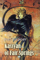 Kassyan of Fair Springs - Ivan Turgenev