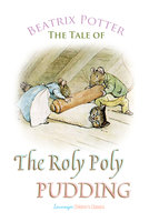 The Roly Poly Pudding - Beatrix Potter