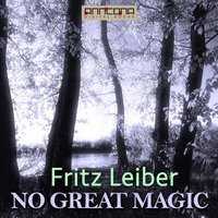 No Great Magic - Fritz Leiber
