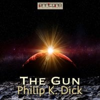 The Gun - Philip K. Dick