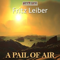 A Pail of Air - Fritz Leiber