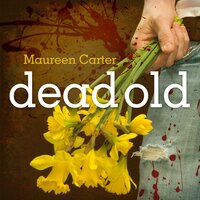 Dead Old - Maureen Carter