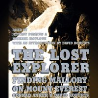 The Lost Explorer: Finding Mallory On Mount Everest - David Roberts,Conrad Anker